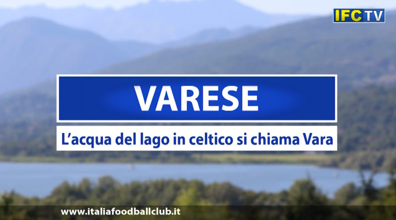 Varese, l'acqua del lago in celtico si chiama Vara