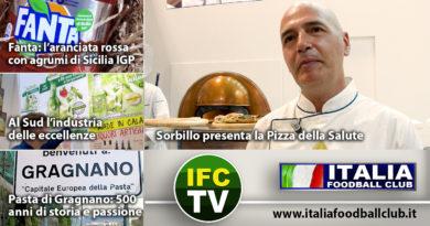 IFC TG: Fanta Arancia Rossa IGP, Eccellenze Sud, Pasta di Gragnano, Sorbillo Pizza della Salute